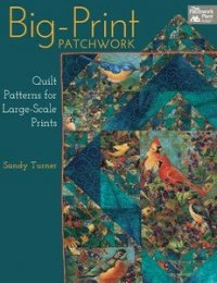 Big-Print Patchwork by Sandy Turner for That Patchwork Place