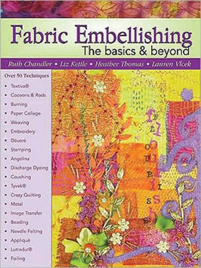Fabric Embellishing:   The Basics and Beyond