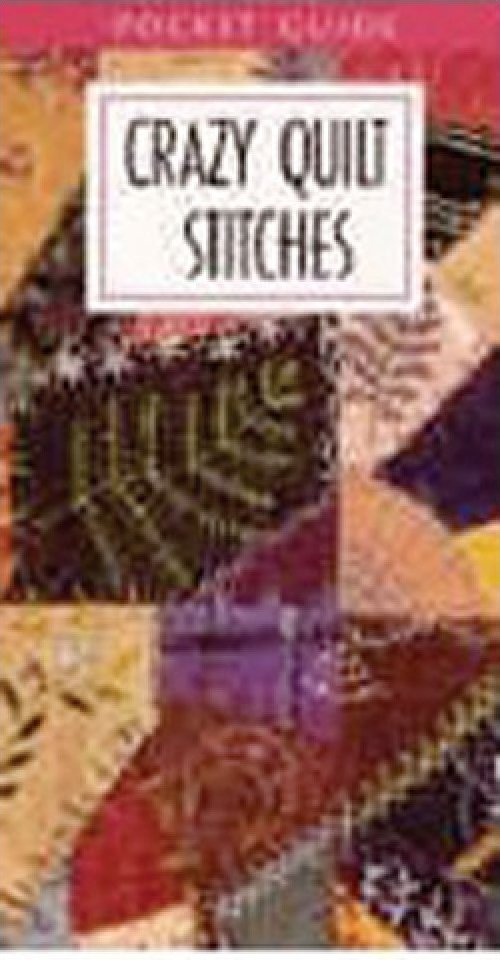 Crazy Quilt Stitches Pocket Guide
