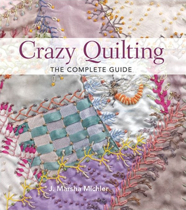 Crazy Quilting By Michler, J. Marsha Publisher: Krause Publications