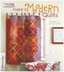 Make it Modern Quilts by Ann Hansen