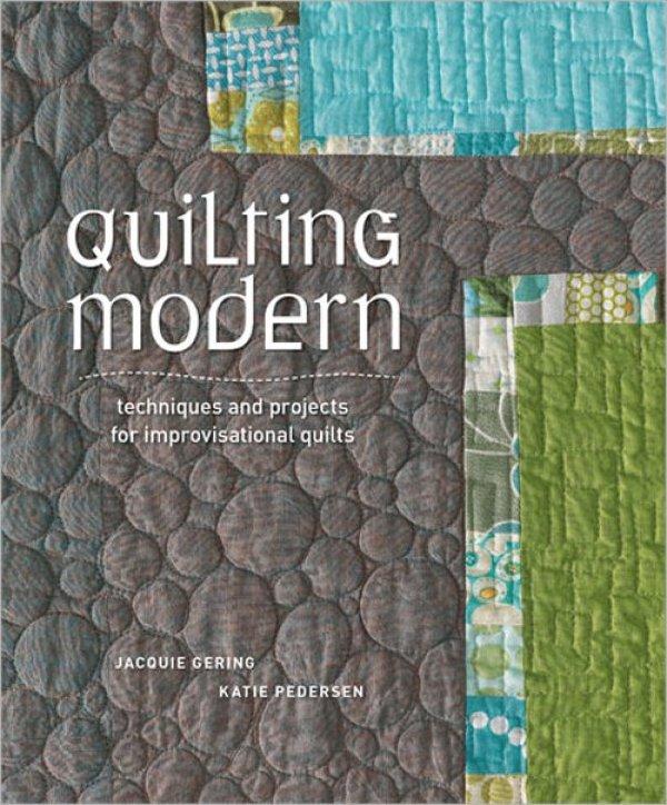 Quilting Modern  by Jacquie Gering & Katie Pedersen