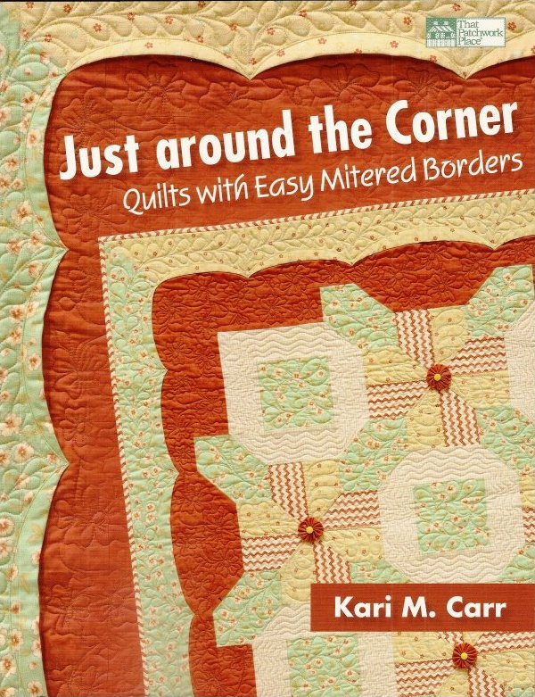 Just Around The Corner Quilts With Easy Mitered Borders 744527110780