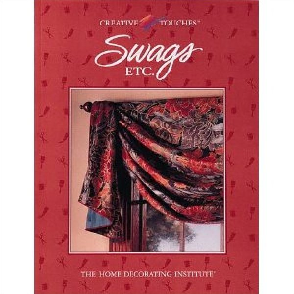 Home Decor Sewing Book Creative Touches Swags Etc.