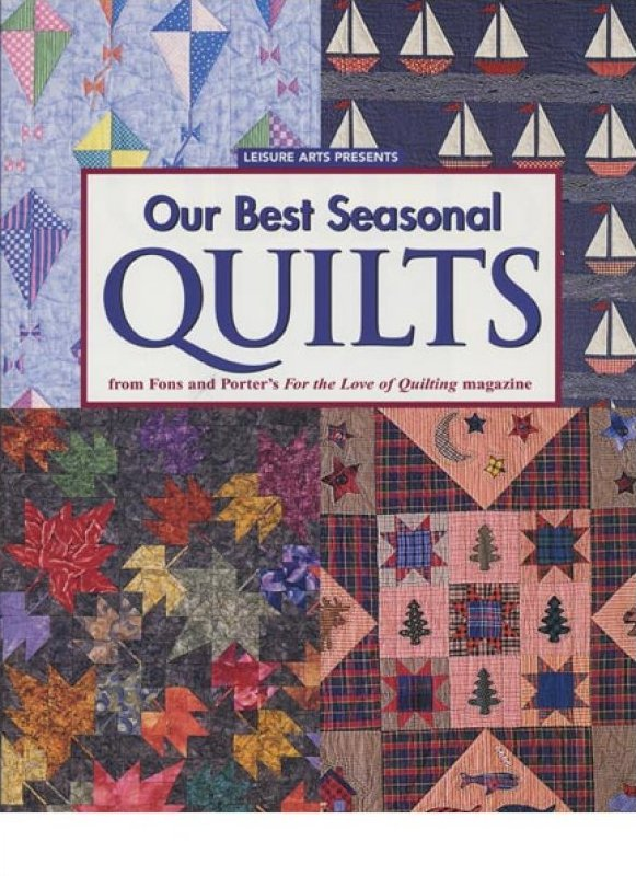 Leisure Arts Quilt Book Our Best Seasonal Quilts