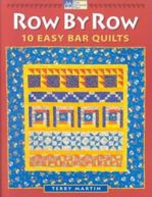 THAT PATCHWORK PLACE QUILT BOOK Row by Row: 10 Easy Bar Quilts By Terry Martin