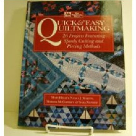 Quick & easy quiltmaking: 26 projects featuring speedy cutting and piecing methods [Book] by Mary Hickey Sara Nephew Nancy J. Martin in Books