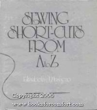Sewing Shortcuts From A to Z by Elizabeth Musheno
