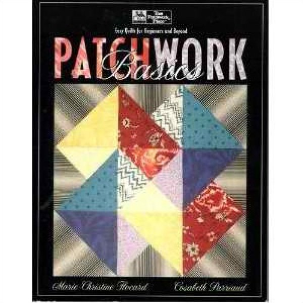 THAT PATCHWORK PLACE QUILT BOOK Patchwork Basics Easy Quilts for Beginners and Beyond B198