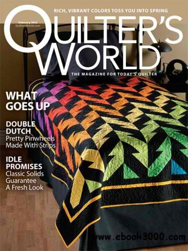 Quilter's World: The Magazine For Today's Quilter February 2012 Volume issue