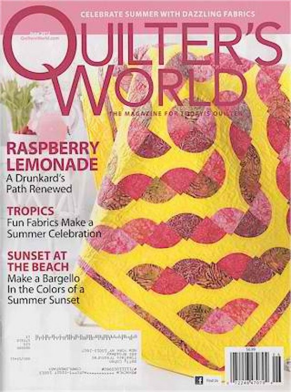 Magazine Quilter's World The Magazine for Today's Quilter June 2012 Volume 34 issue 3