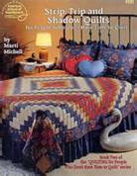 Strip Trip and Shadow Quilts by Marti Michell