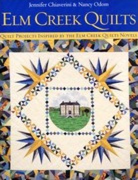 Elm Creek Quilts by Jennifer Chiaverini &Nancy Odom
