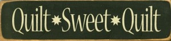 Quilt Sweet Quilt Sign-CF1713blk