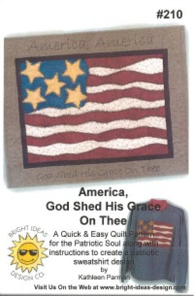 Pattern: America, God Shed His Grace on Thee by Karthleen Parman for Bright Ideas Design