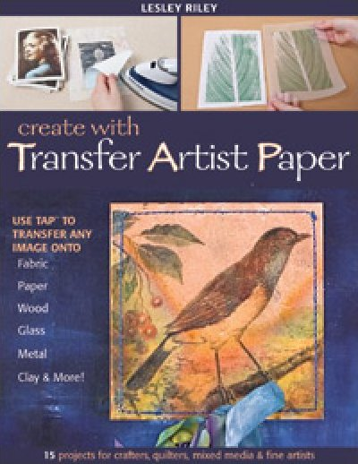 Create with Transfer Artist Paper<br>by Lesley Riley