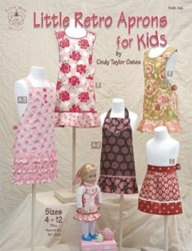 Little Retro Aprons for Kids - Apron Pattern Vintage Style Cindy Taylor Oates size - 4-12