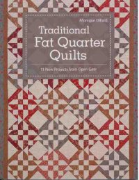 Traditional Fat Quarter Quilts by Monique Dillard