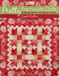Pretty Patchwork Quilts by Cyndi Walker