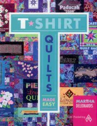 T-Shirt Quilts Made Easy by Martha Deleonardis
