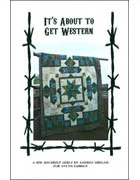 IT'S ABOUT TO GET WESTERN by Andrea Meegan for Avlyn Fabrics