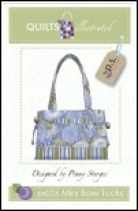 PS026 Mini Bow Tucks Bag by Quilts Illustrated designed by Penny Sturges