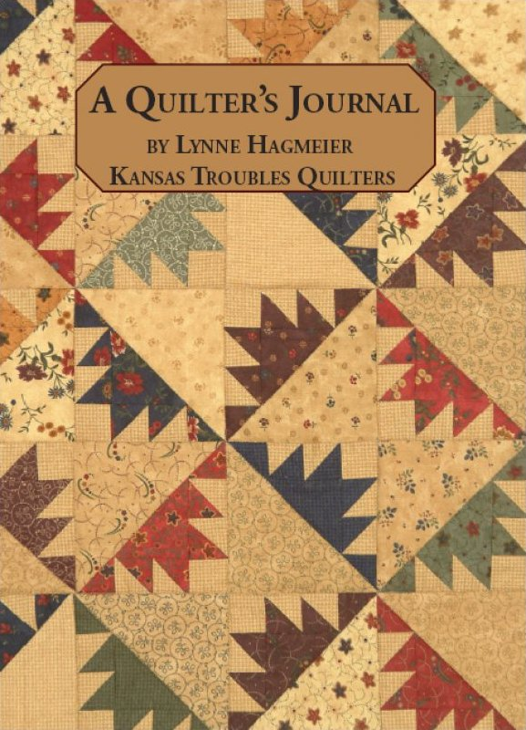 A Quilters Journal from Kansas Troubles Quilters
