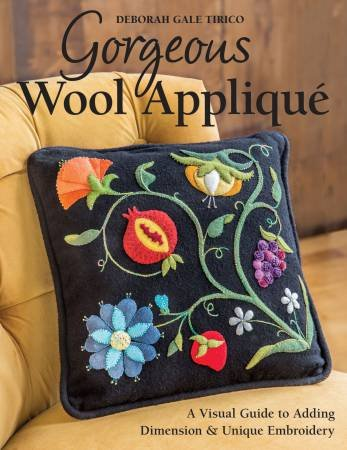 Gorgeous wool applique From C & T Publishing By Tirico, Deborah Gale