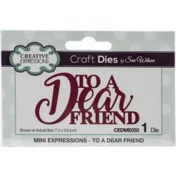 Creative Expressions Craft Dies By Sue Wilson-Mini Expressions-To A Dear Friend