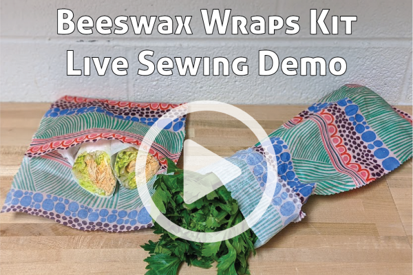 Beeswax Wraps Kit Live Sewing Demo Link to You Tube Video