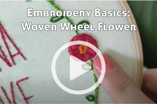 Embroidery Basics Woven Wheel Flower Link to YouTube Tutorial Video