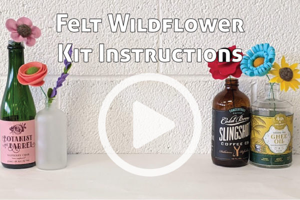 Felt Wildflower Kit Instructions link to You Tube Video