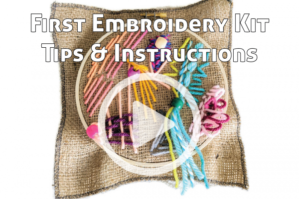 First Embroidery Kit Tips and Instructions link to You Tube Video