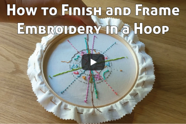 How to Finish and Frame Embroidery in a Hoop Link to YouTube Tutorial Video