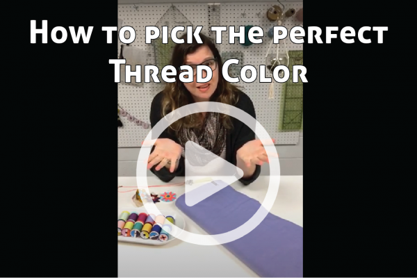 How to Pick the Perfect Thread Color link to You Tube Video