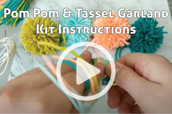 Pom Pom and Tassel Garland Kit Instructions link to You Tube Video