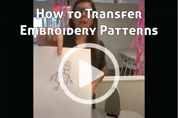 How to Transfer Embroidery Patterns link to You Tube Video