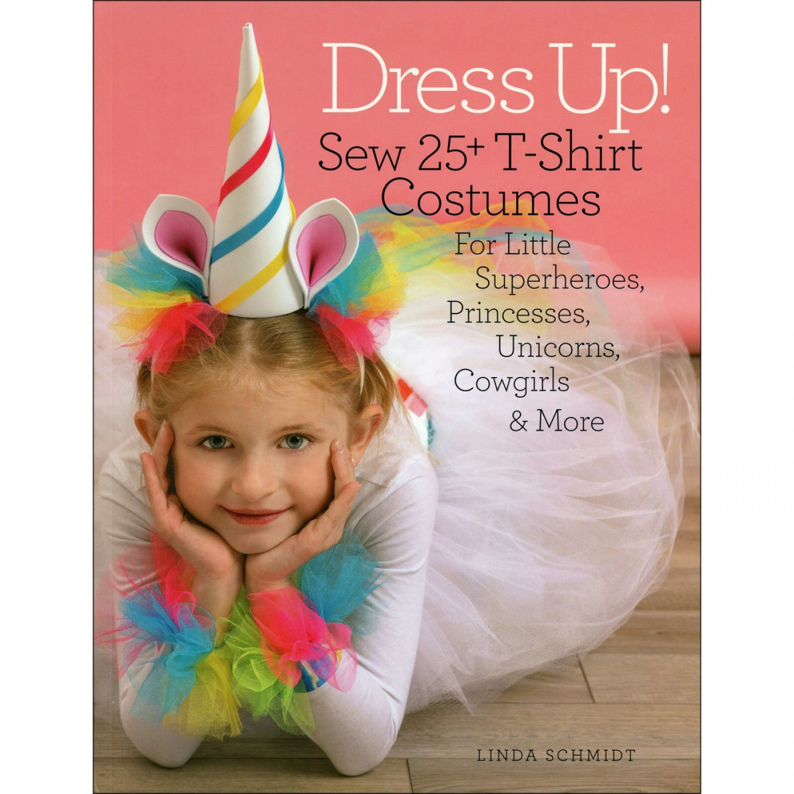 Dress Up! Sew 25+ T-shirt Costumes
