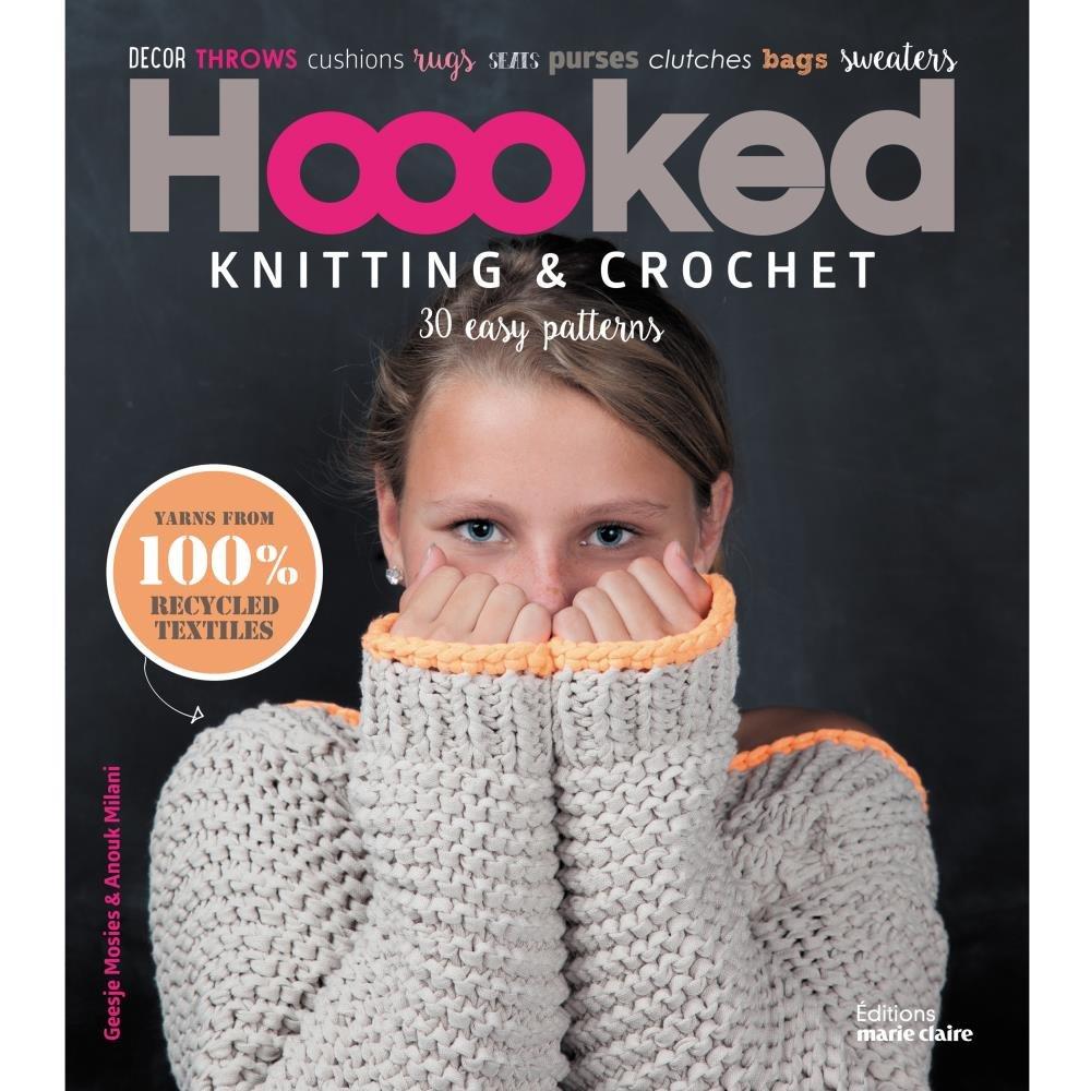 Hoooked Knitting & Crochet: 30 Easy Patterns
