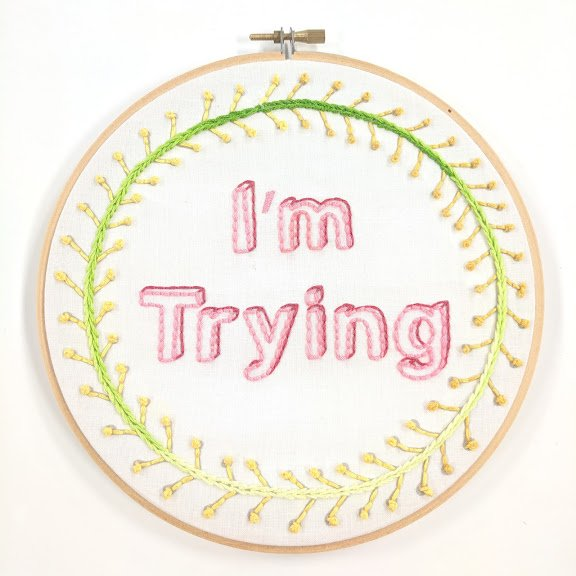 I'm Trying Embroidery Kit