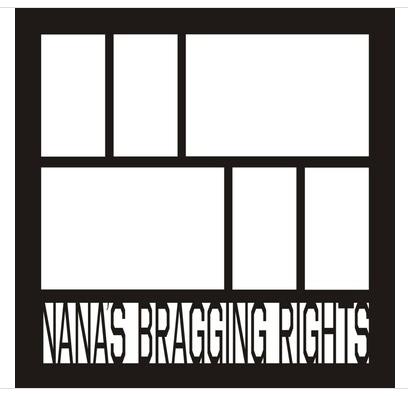 12x12 Scrapbook Overlay -  Nana's Bragging Rights