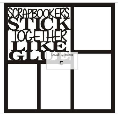 12x12 Scrapbook Overlay -  Scrapbookers Stick Together