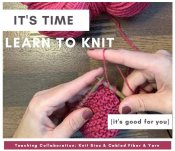 It's Time:  Learn to Knit