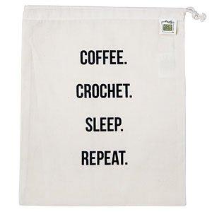 Coffee, Crochet, Sleep, Repeat Project Bag