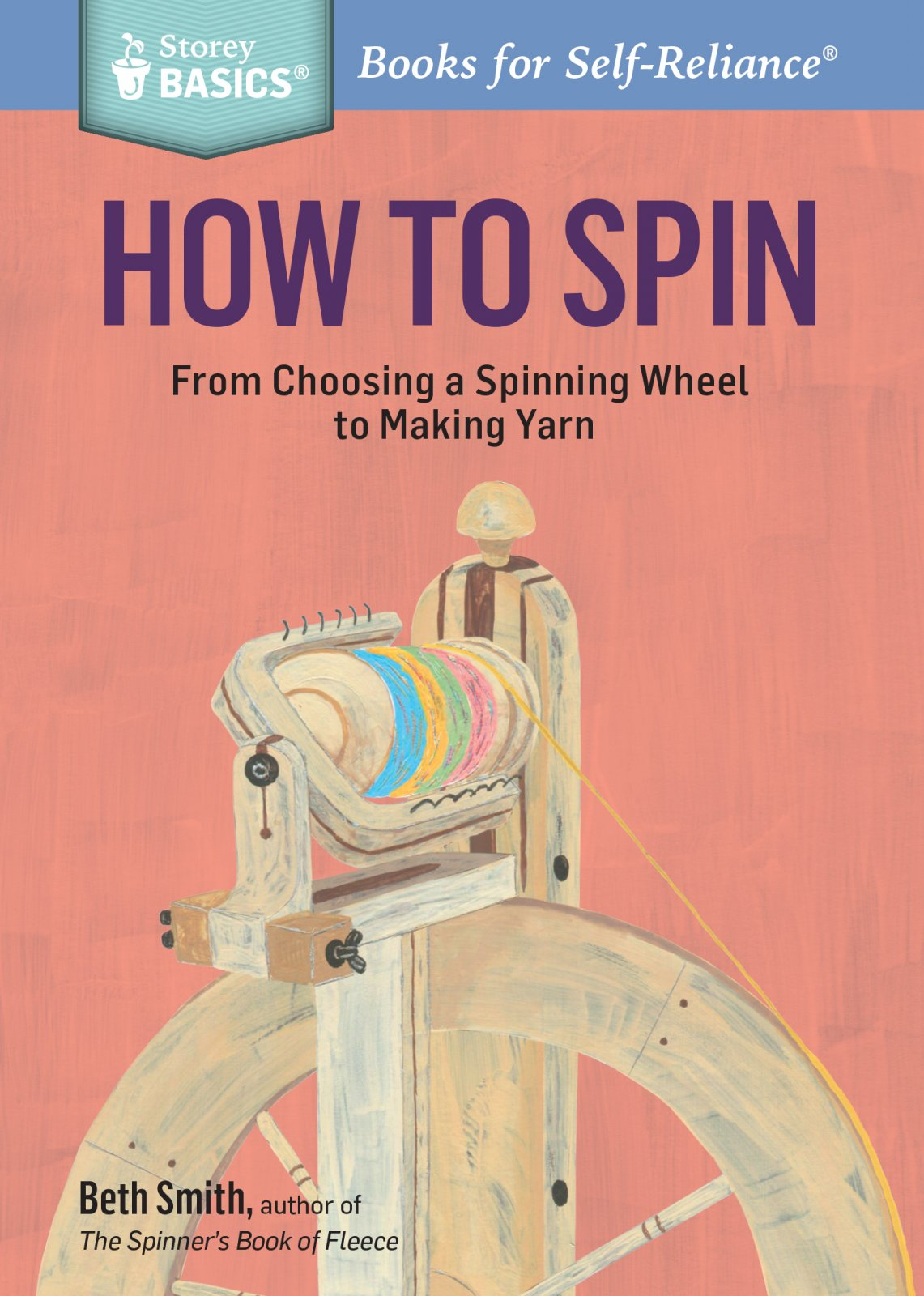 Basics: How To  Spin by Beth Smith