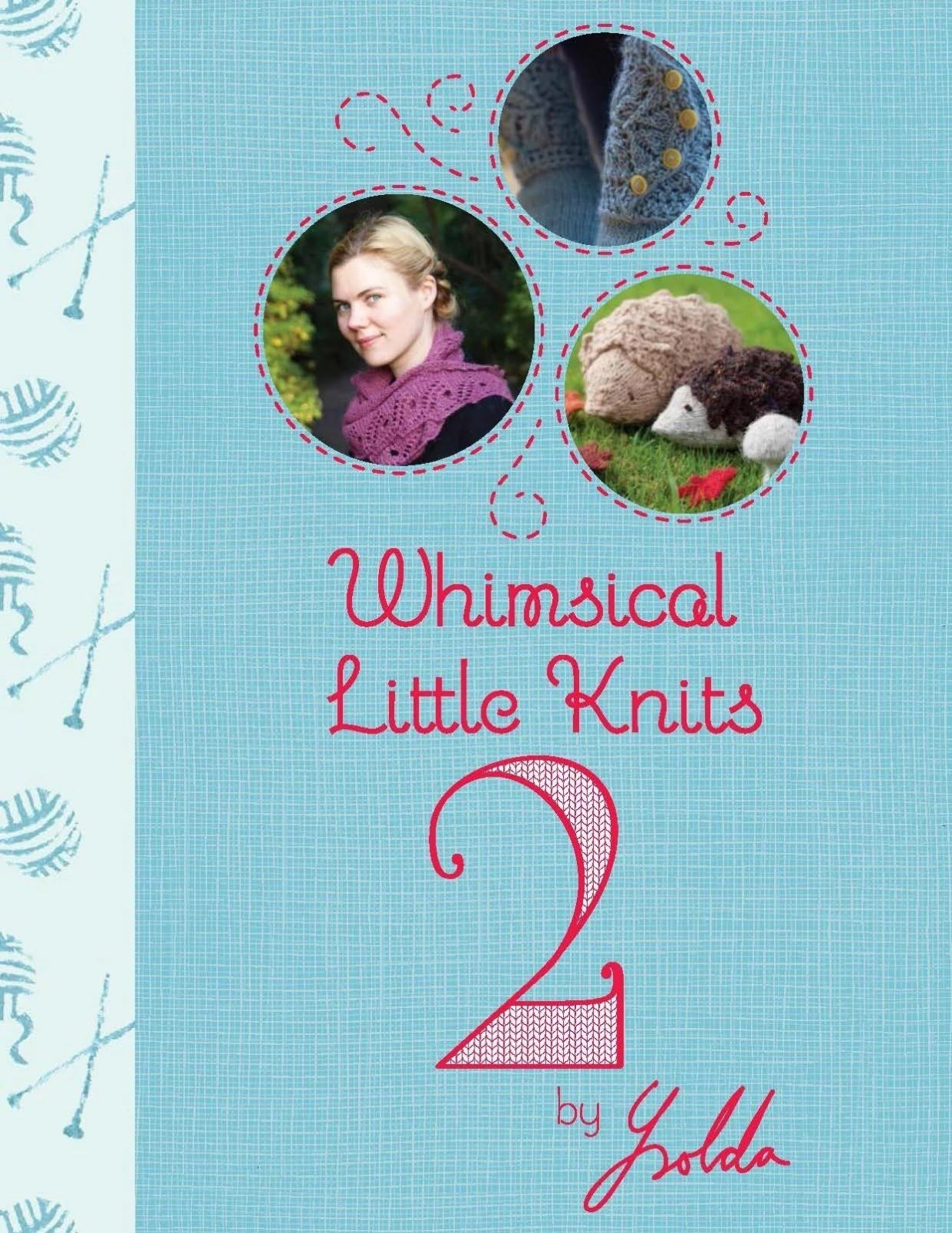 Book:  Whimsical Little Knits 2 by Ysolda Teague