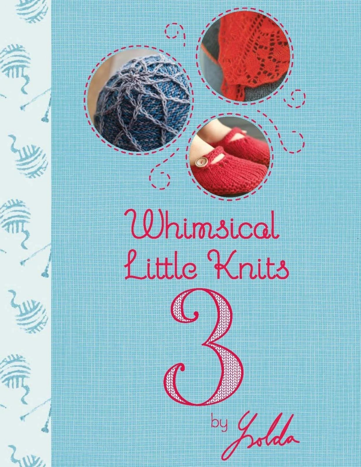 Book:  Whimsical Little Knits 3 by Ysolda Teague