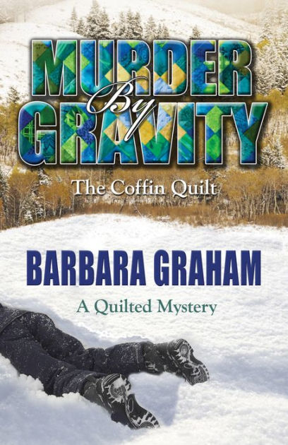 Murder by Gravity: The Coffin Quilt (A Quilted Mystery)