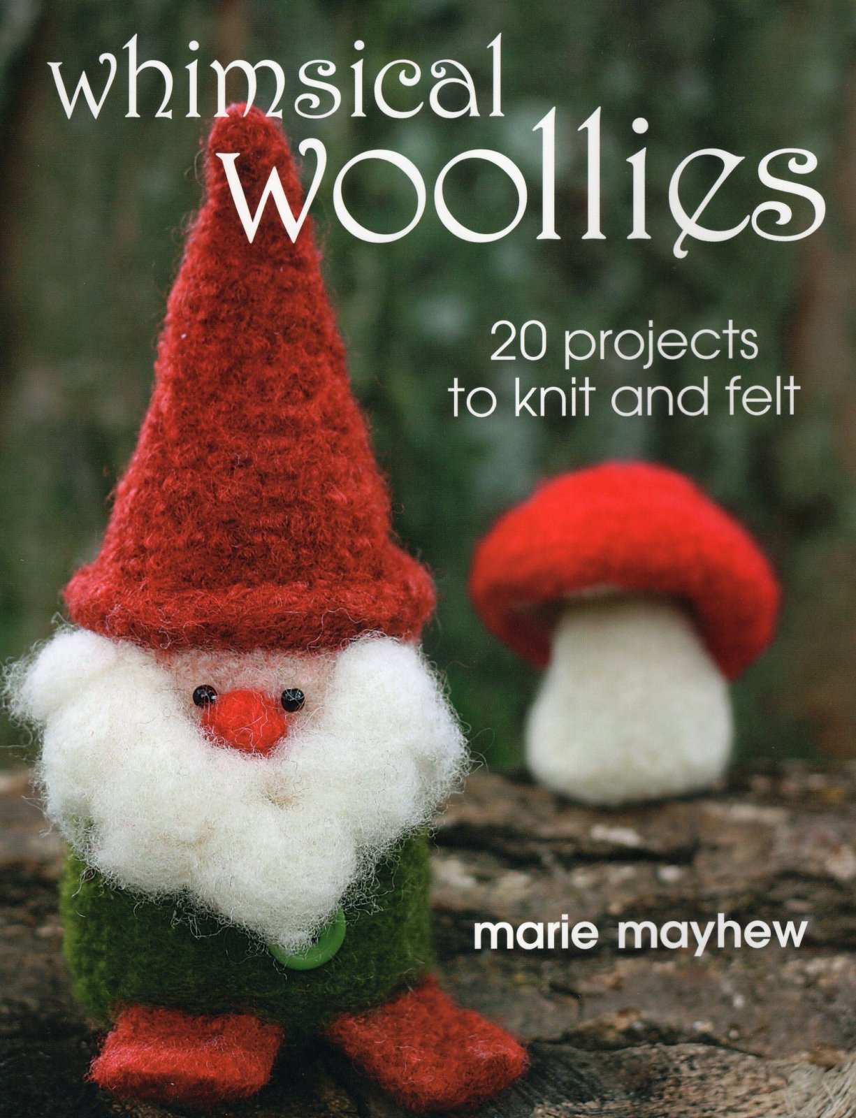Whimsical Woollies by Marie Mayhew