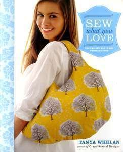 58673-5 Sew What you Love by Tanya Whelan